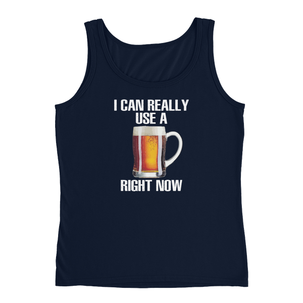 I Can Really Use A Beer Right Now - Ladies' Tank - Cozzoo