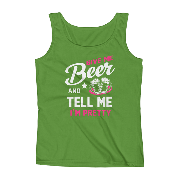 Give Me Beer And Tell Me I'm Pretty - Ladies' Tank - Cozzoo