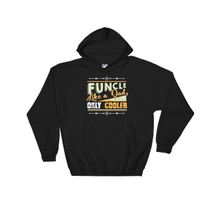 Funcle Like A Dad, Only Cooler - Hoodie Sweatshirt Sweater - Cozzoo