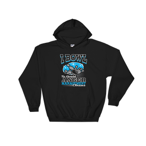 I Bowl To Avoid Anger Management Classes - Hoodie Sweatshirt - Cozzoo