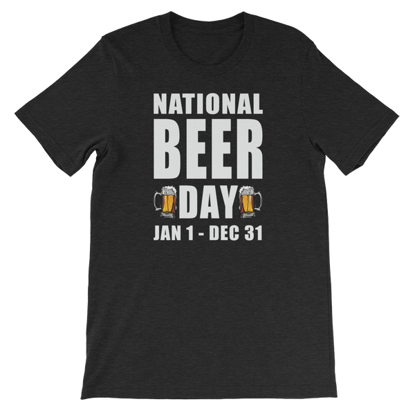 National Beer Day Jan 1 – Dec 31 - Short-Sleeve Unisex T-Shirt - Cozzoo