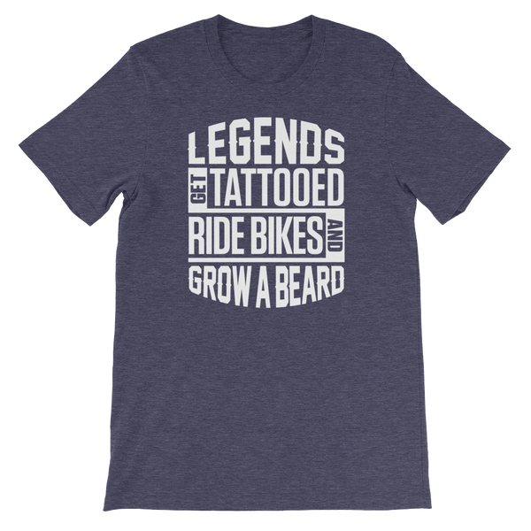 Legends Get Tattooed, Ride Bikes & Grow A Beard - Short-Sleeve Unisex T-Shirt - Cozzoo