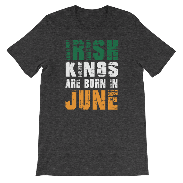 Irish Kings Are Born In June - Short-Sleeve Unisex T-Shirt - Cozzoo