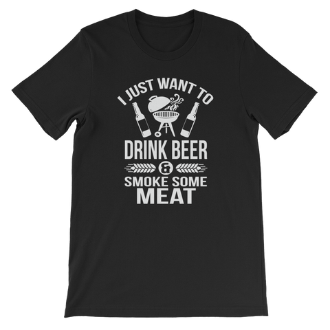 I Just Want To Drink Beer And Smoke Some Meat - Sleeve Unisex T-Shirt - Cozzoo