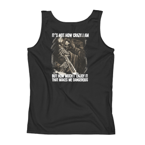 It's not how crazy I am But how much I enjoy it that makes me dangerous - Ladies' Tank - Cozzoo