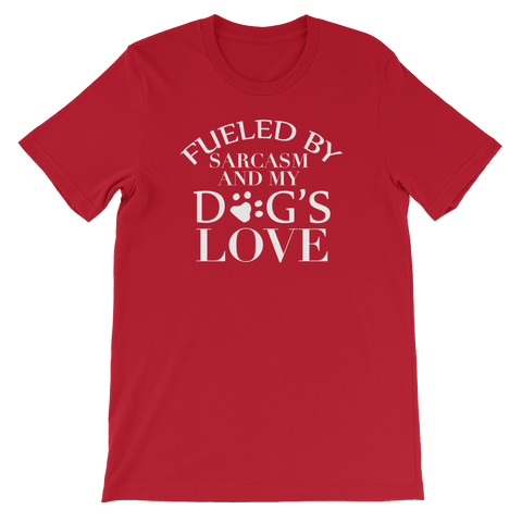 Fueled By Sarcasm And My Dog's Love - Short-Sleeve Unisex T-Shirt - Cozzoo