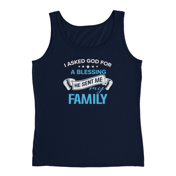 I Asked God For A Blessing He Sent Me My Family - Ladies' Tank - Cozzoo