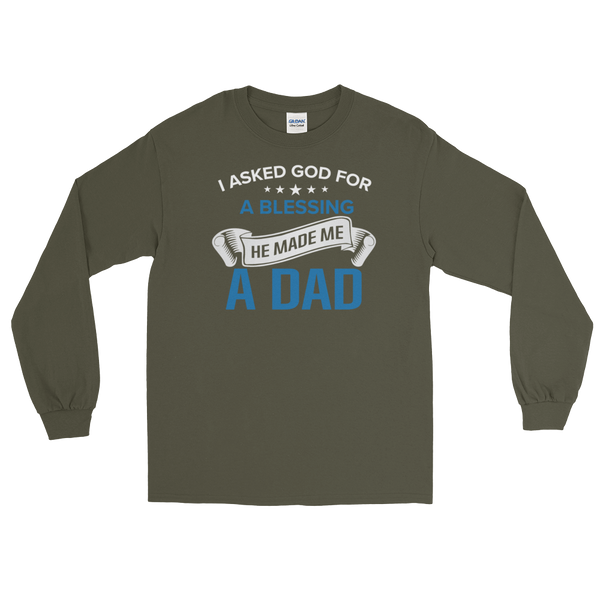 I Asked God For A Blessing He Made Me A Dad - Long Sleeve T-Shirt - Cozzoo