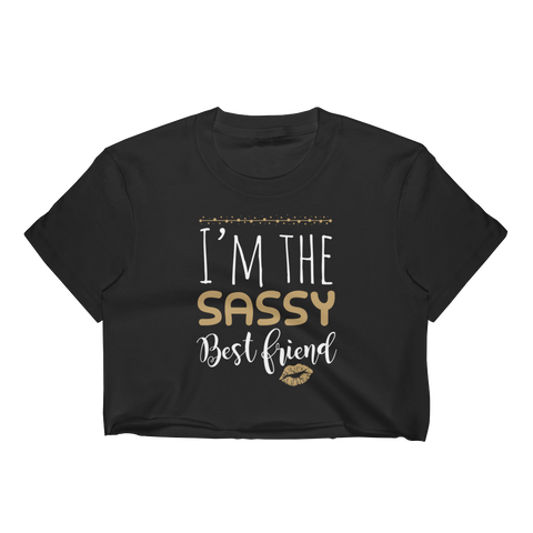 I'm The Sassy Best Friend - Women's Crop Top - Cozzoo
