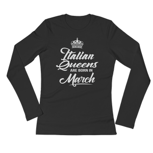 Italian Queens Are Born In March - Ladies' Long Sleeve T-Shirt - Cozzoo