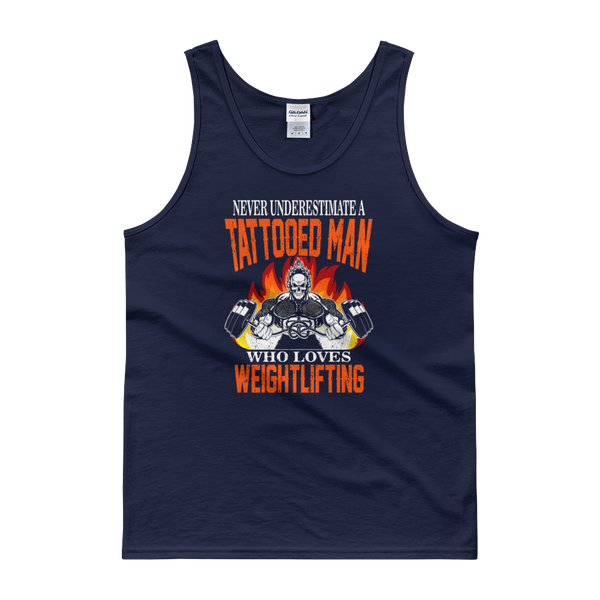 Never Underestimate A Tattooed Man Who Loves Weightlifting - Tank top - Cozzoo