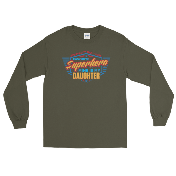 Everybody Has Their Favorite Superhero, Mine Is My Daughter - Long Sleeve T-Shirt - Cozzoo