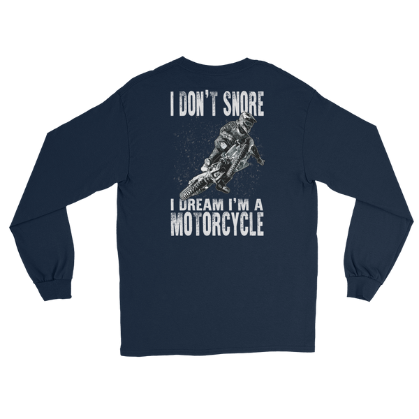 I Don't Snore I Dream I'm A Motorcycle - Long Sleeve T-Shirt - Cozzoo