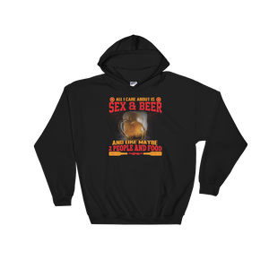 All I Care About Is Sex & Beer And Like Maybe 2 People And Food - Hoodie Sweatshirt - Cozzoo