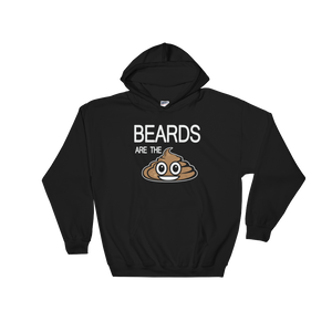 Beards Are The Shit - Hoodie Sweatshirt Sweater - Cozzoo