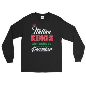 Italian Kings Are Born In December - Long Sleeve T-Shirt - Cozzoo