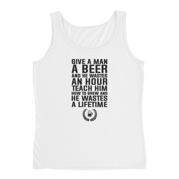 Give a man a beer and he wastes an hour Teach him how to brew and he wastes a lifetime - Ladies' Tank - Cozzoo