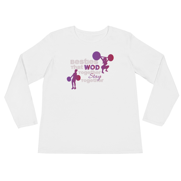 Besties That WOD Together Stay Together - Ladies' Long Sleeve T-Shirt - Cozzoo