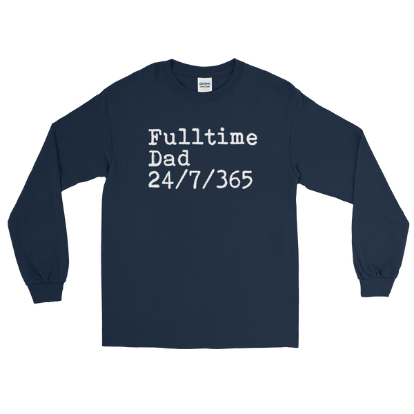 Fulltime Dad 24/7/365 - Long Sleeve T-Shirt - Cozzoo