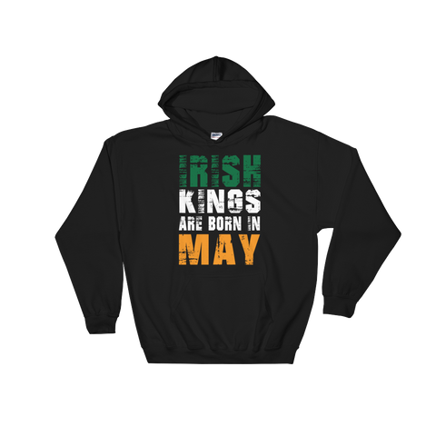 Irish Kings Are Born In May - Hoodie Sweatshirt Sweater - Cozzoo