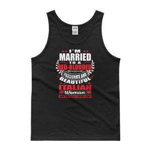 I'm Married to a Red-Blooded, Passionate and Beautiful Italian Woman. What Else Could I Possibly Need? - Tank top - Cozzoo