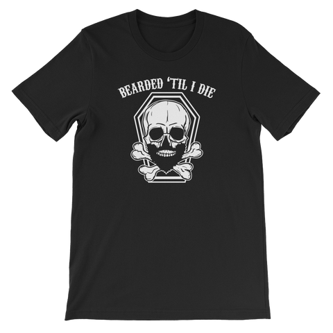 Bearded 'Til I Die - Short-Sleeve Unisex T-Shirt - Cozzoo