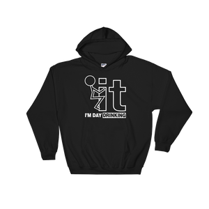 F-it I'm Day Drinking - Hoodie Sweatshirt - Cozzoo