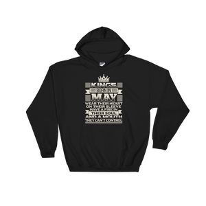 Kings born in May wear their heart on their sleeve Have a fire in their soul And a mouth they can't control - Hoodie Sweatshirt - Cozzoo