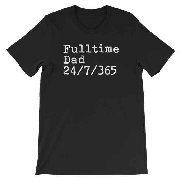 Fulltime Dad 24/7/365 - Short-Sleeve Unisex T-Shirt - Cozzoo