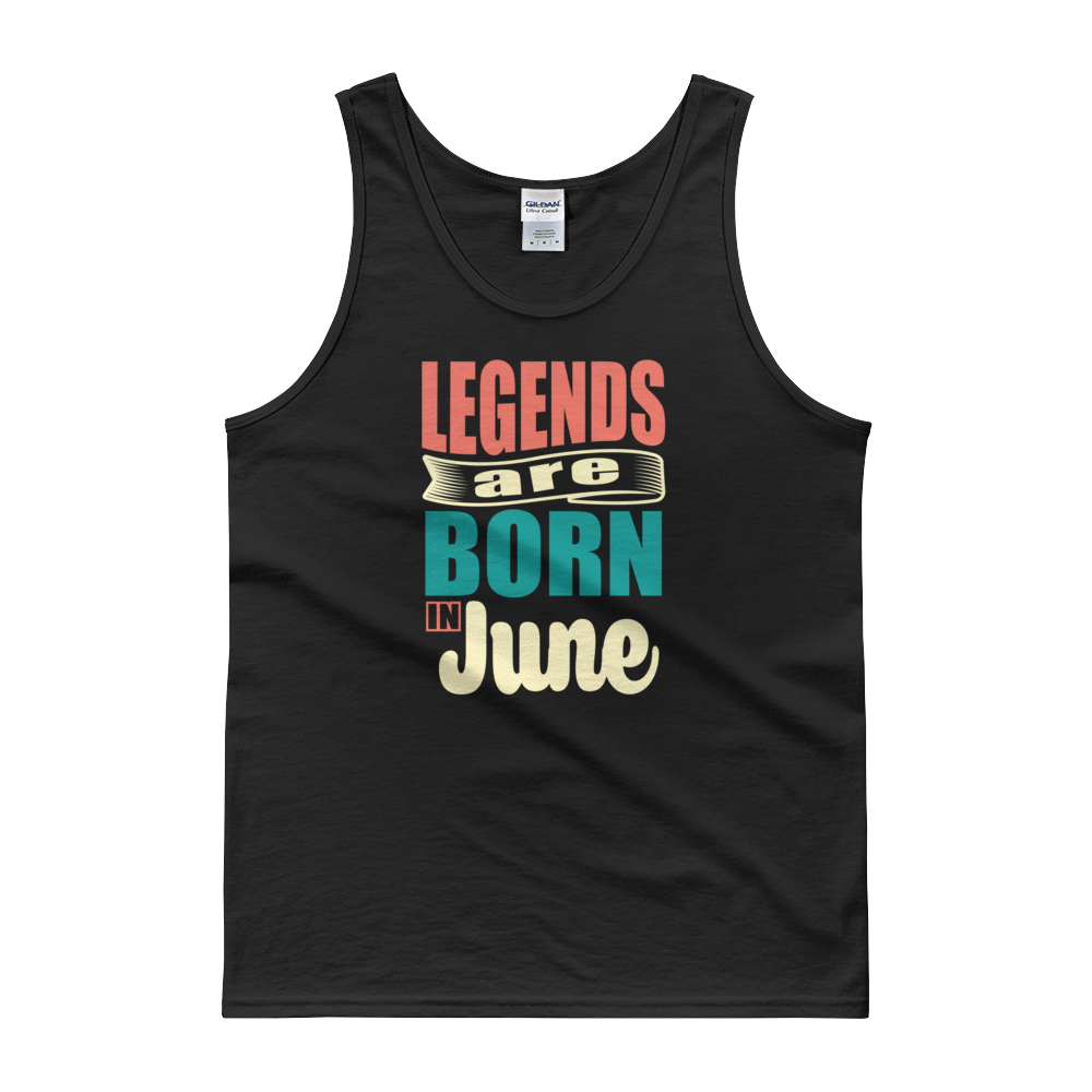 Legends Are Born In June - Tank top - Cozzoo