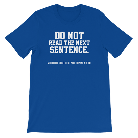 Do Not Read The Next Sentence. You Little Rebel I Like You. Buy Me A Beer - Short-Sleeve Unisex T-Shirt - Cozzoo