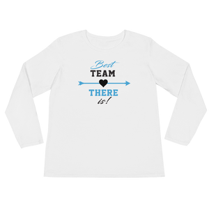 Best Team There Is! - Ladies' Long Sleeve T-Shirt - Cozzoo