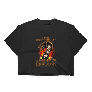 Never Underestimate A Mother Of Dragons - Women's Crop Top - Cozzoo
