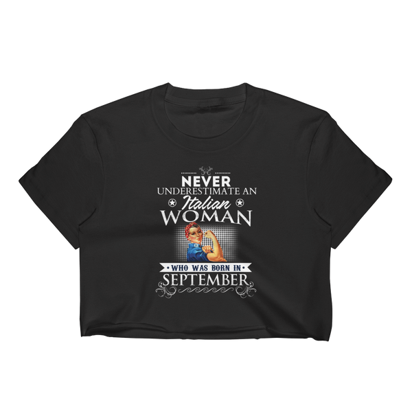 Never Underestimate An Italian Woman Who Was Born In September - Women's Crop Top - Cozzoo