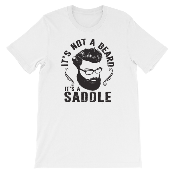 It's not a Beard It's a Saddle - Short-Sleeve Unisex T-Shirt - Cozzoo