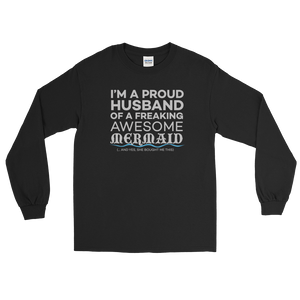 I'm a proud husband of a freaking awesome mermaid (… and yes, she bought me this) - Long Sleeve T-Shirt - Cozzoo