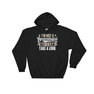 I'm Not A Gynecologist But I Can Take A Look - Hoodie Sweatshirt Sweater - Cozzoo