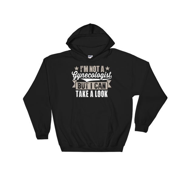 I'm Not A Gynecologist But I Can Take A Look - Hoodie Sweatshirt - Cozzoo