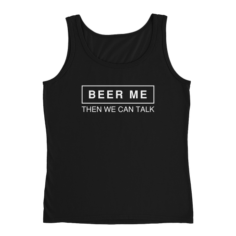 Beer Me Then We Can Talk - Ladies' Tank - Cozzoo