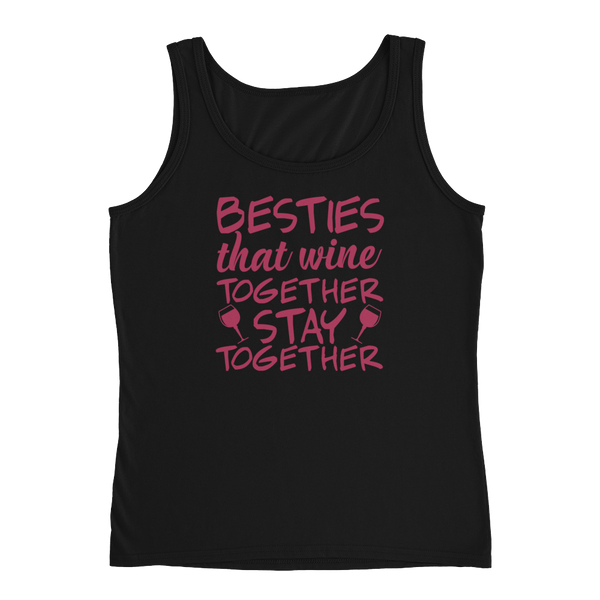 Besties That Wine Together Stay Together - Ladies' Tank - Cozzoo