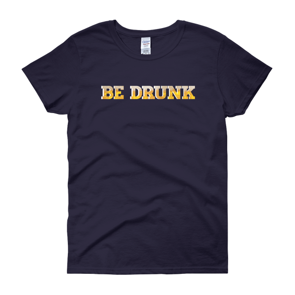 Be Drunk - Women's short sleeve t-shirt - Cozzoo