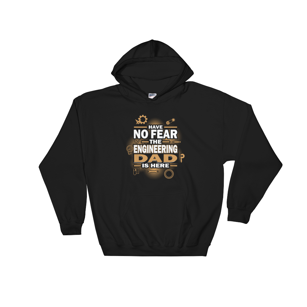 Have No Fear The Engineering Dad Is Here - Hoodie Sweatshirt Sweater - Cozzoo