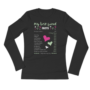 My Best Friend Facts - Ladies' Long Sleeve T-Shirt - Cozzoo