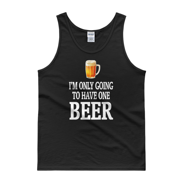 I'm Only Going To Have One Beer - Tank top - Cozzoo