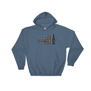 Beer Makes Everything Okayer - Hoodie Sweatshirt - Cozzoo