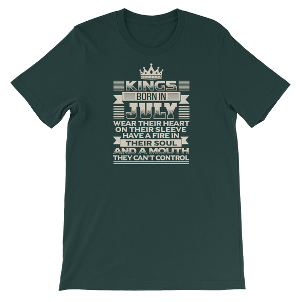 Kings born in July wear their heart on their sleeve Have a fire in their soul And a mouth they can't control - Short-Sleeve Unisex T-Shirt - Cozzoo