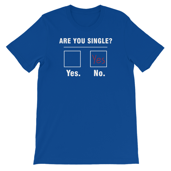 Are You Single? - Short-Sleeve Unisex T-Shirt - Cozzoo