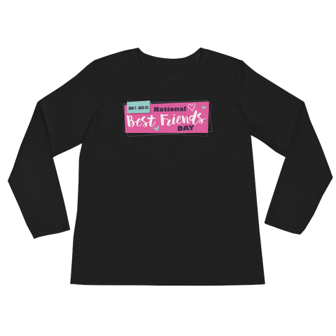 National Best Friend Day Jan 1 – Dec 31 - Ladies' Long Sleeve T-Shirt - Cozzoo