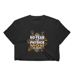 Have No Fear The Physics Mom Is Here - Women's Crop Top - Cozzoo