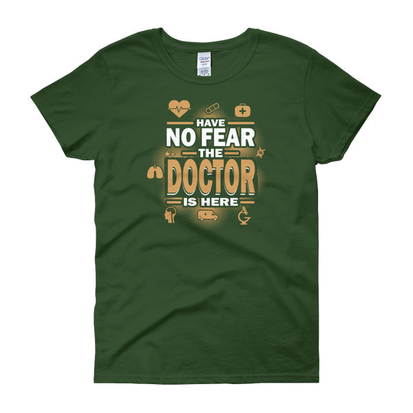 Have No Fear The Doctor Is Here - Women's short sleeve t-shirt - Cozzoo
